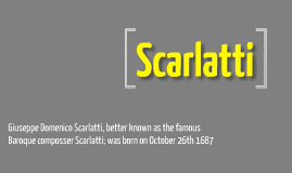 Scarlatti Presentation