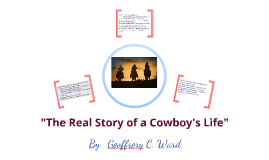 """""""The Real Story of a Cowboy's Life"""" by:  Geoffrery C. Ward"""