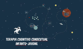 Terapia Cognitivo condcutual Infanto-Juvenil