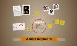 A Killer Inspiration