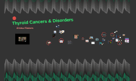 Thyroid Cancers & Disorders