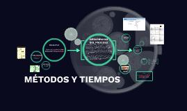 METODOS Y TIEMPOS