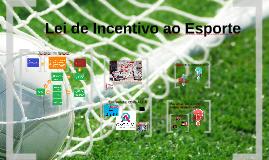 Copy of Lei de Incentivo ao Esporte