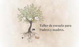Taller de escuela para Padres y madres.
