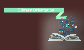 Copy of Library Orientation