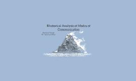 Rhetorical Analysis of Modes of Communication