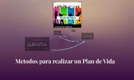 Copy of Metodos para realizar un Plan de Vida