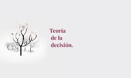 Teoría de la decisión.