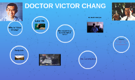 DOCTOR VICTOR CHANG