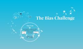 The Bias Challenge