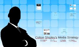 Colton Shipley's Media Strategy