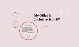 My Office is Inclusive, isn't it?