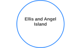 Ellis and Angel Island