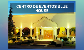 CENTRO DE EVENTOS BLUE HOUSE