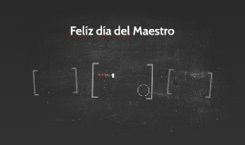 Felíz día del Maestro