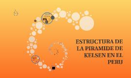 ESTRUCTURA DE  LA PIRAMIDE DE KELSEN EN EL PERU