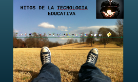 HITOS DE LA TECNOLOGÍA EDUCATIVA