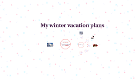 My winter vacation plans