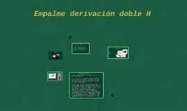 Copy of empalme derivacion doble H