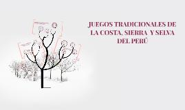 Copy of JUEGOS TRADICIONALES DE LA COSTA, SIERRA  Y SELVA DEL PERÚ