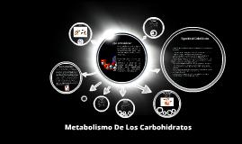 Copy of Metabolismo De Los Carbohidratos