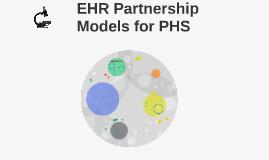 EHR Partnership Models for PHS