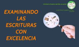 CONFERENCIA EXAMINANDO LAS ESCRITURAS CON EXCELENCIA
