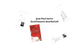 Jean Paul Sartre - Geschlossene Gesellschaft