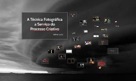 A técnica fotográfica a serviço do processo criativo