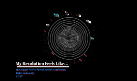 My Revolution Feels Like...