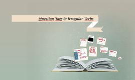 Question Tags & Irregular Verbs