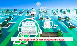 Copy of Development of Fiscal Administration