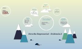 Copy of Derecho Empresarial - Evidencia 3