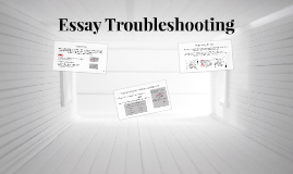 Essay Troubleshooting