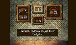 The Mikki and Josie Project- Cover Designing