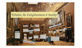 Voltaire, the Enlightenment & Realiy