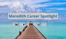 Meredith Career Spotlight