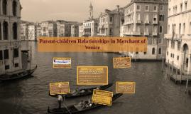 Copy of Parent-children Relationship in Merchant of Venice