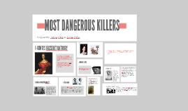 MOST DANGEROUS KILLER