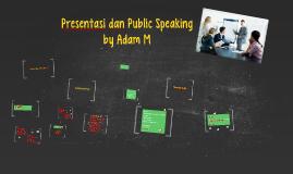 Presentasi dan Public Speaking