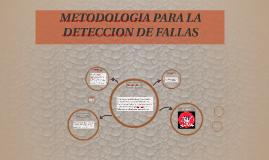 METODOLOGIA PARA LA DETECCION DE FALLAS
