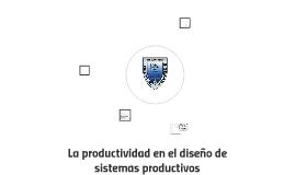 La productividad en el diseño de sistemas productivos