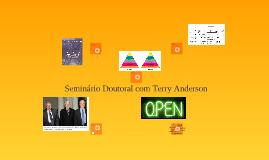 Seminário Doutoral com Terry Anderson