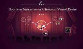 Southern Puritanism in A Streetcar for Desire