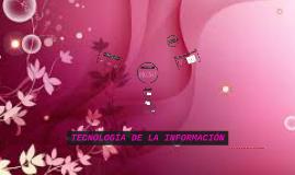 Copy of TECNOLOGÍA DE LA INFORMACIÓN
