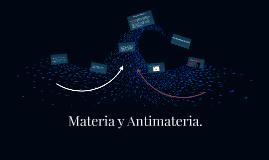 Materia y Anti-materia.