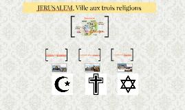Jerusalem, Ville aux trois religions