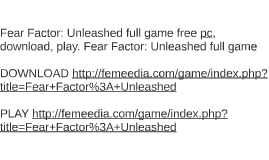 Fear Factor: Unleashed full game free pc, download, play. Fe