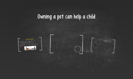Owning a pet can help a child