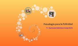 PSICOLOGIA PARA LA FELICIDAD